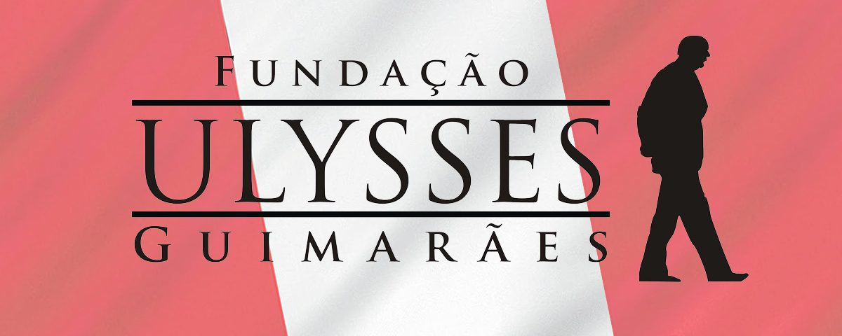 Link permanente para: A Fundação Ulysses Guimarães